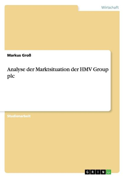 Analyse der Marktsituation der HMV Group plc