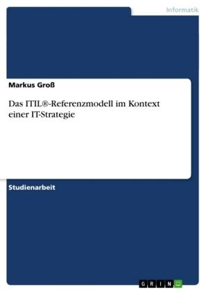 Das ITIL®-Referenzmodell im Kontext einer IT-Strategie