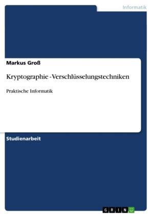 Kryptographie - Verschlüsselungstechniken