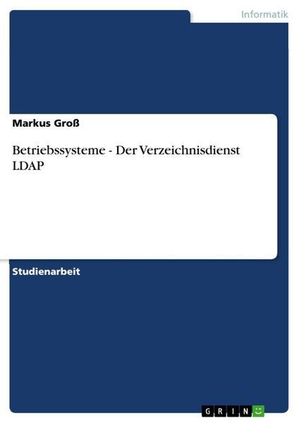 Betriebssysteme - Der Verzeichnisdienst LDAP