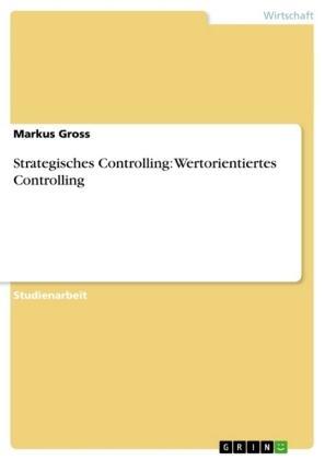Strategisches Controlling: Wertorientiertes Controlling